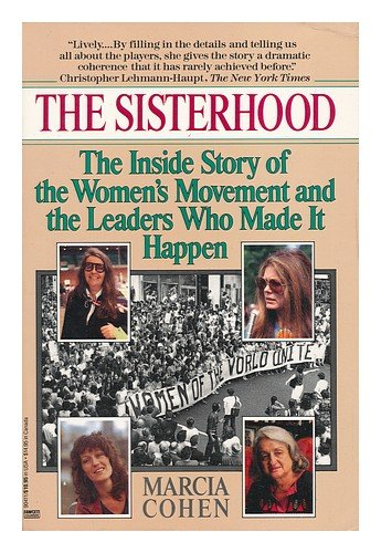 The Sisterhood: The Inside Story of the: Cohen, Marcia