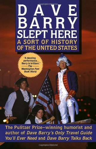 9780449904626: Dave Barry Slept Here: A Sort of History of the United States