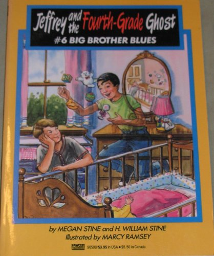 Big Brother Blues: (#6) (Jeffrey and the Fourth Grade Ghost): Stine, Megan