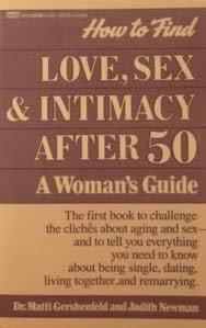 9780449905180: How to Find Love, Sex and Intimacy After 50: A Woman's Guide