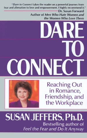 9780449905432: Dare to Connect: Reaching Out in Romance, Friendship, and the Workplace