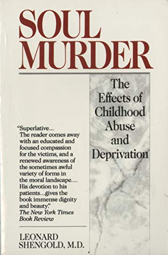 9780449905494: Soul Murder: The Effects of Childhood Abuse and Deprivation