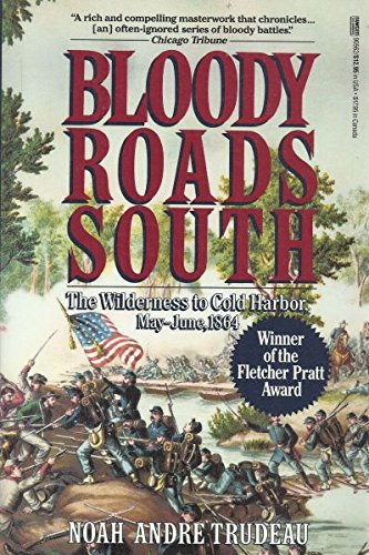 9780449905623: Bloody Roads South: The Wilderness to Cold Harbor, May-June 1864