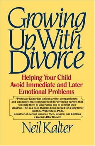 9780449905630: Growing Up with Divorce: Helping Your Child Avoid Immediate and Later Emotional Problems