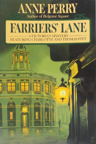 FARRIERS' LANE A Victorian Mystery Featuring Charlotte and Thomas Pitt: Perry, Anne.