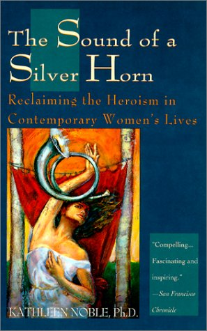 Sound of a Silver Horn: Noble Ph.D., Kathleen