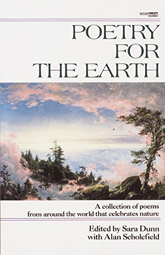 Poetry for the Earth: A Collection of Poems from Around the World That Celebrates Nature