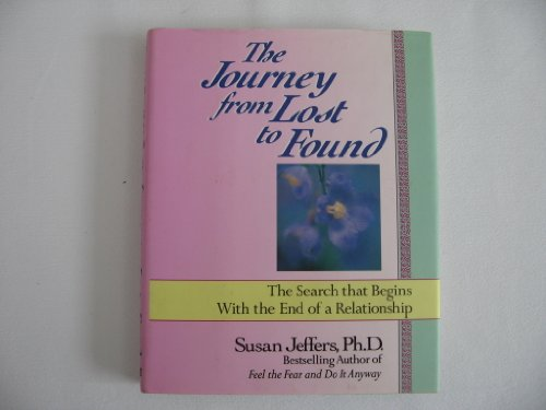 9780449906101: The Journey From Lost to Found: The Search that Begins with the End of a Relationship