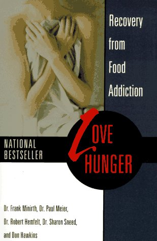 9780449906132: Love Hunger: Recovery from Food Addiction