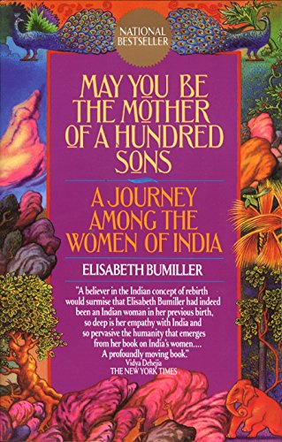 9780449906149: May You Be the Mother of a Hundred Sons: A Journey Among the Women of India
