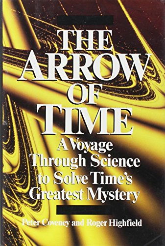 9780449906309: The Arrow of Time : A Voyage Through Science to Solve Time's Greatest Mystery