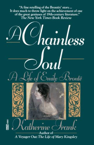 9780449906613: A Chainless Soul: A Life of Emily Bronte