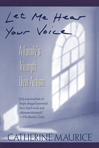 9780449906644: Let Me Hear Your Voice: A Family's Triumph Over Autism