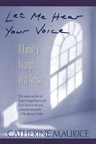 9780449906644: Let Me Hear Your Voice: A Family's Triumph over Autism