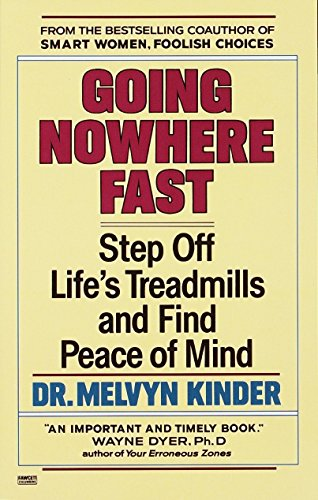 9780449906651: Going Nowhere Fast: Step Off Life's Treadmills and Find Peace of Mind