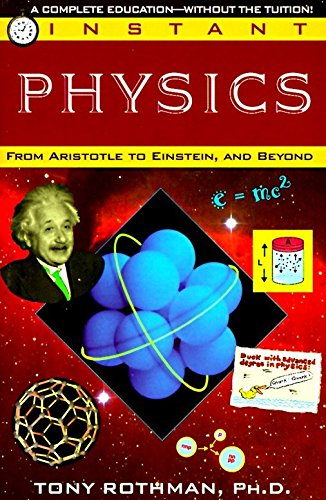 9780449906972: Instant Physics: From Aristotle to Einstein, and Beyond