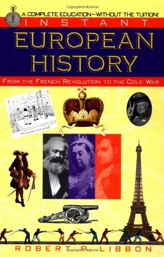 9780449907023: Instant European History: From the French Revolution to the Cold War
