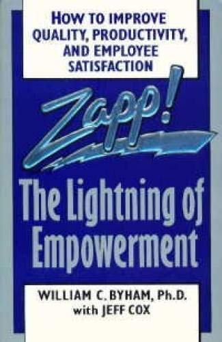 9780449907054: Zapp! The Lightning of Empowerment: How to Improve Quality, Productivity, and Employee Satisfaction