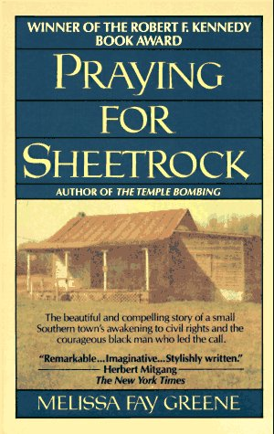 praying for sheetrock a work of nonfiction essay The nonfiction story praying for sheetrock by melissa fay greene revolves around the oppressed black americans of mcintosh county in mcintosh county, an impoverished.
