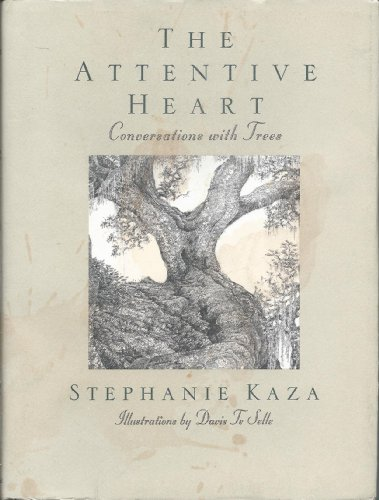 9780449907795: The Attentive Heart: Conversations With Trees