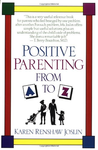 9780449907801: Positive Parenting from A to Z