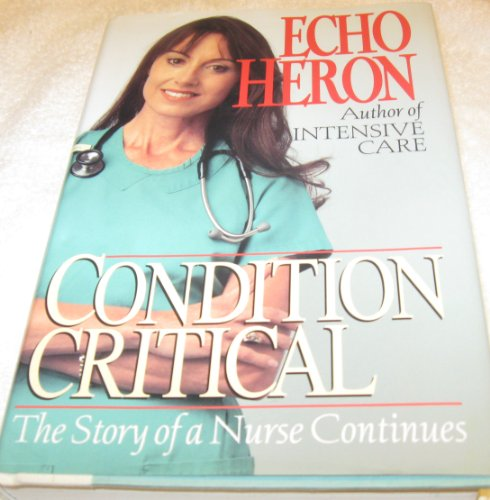 9780449907825: Condition Critical: The Story of a Nurse Continues