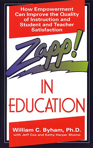 9780449907962: Zapp! In Education: How Empowerment Can Improve the Quality of Instruction, and Student and Teacher Satisfaction