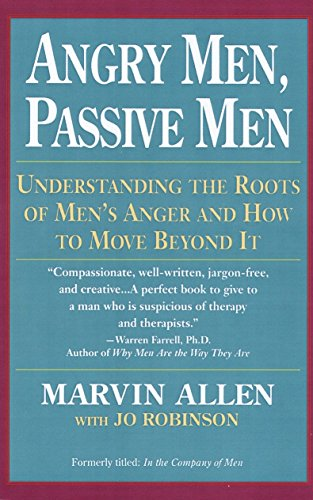 9780449908112: Angry Men, Passive Men: Understanding the Roots of Men's Anger and How to Move Beyond It
