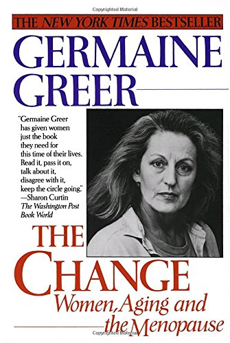 9780449908532: The Change: Women, Aging and the Menopause