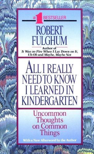 9780449908570: All I Really Need to Know I Learned in Kindergarten: Uncommon Thoughts on Common Things
