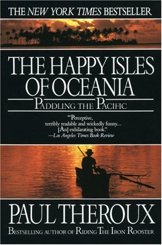9780449908587: The Happy Isles of Oceania: Paddling the Pacific