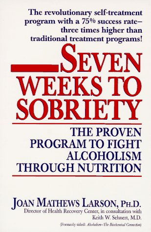 9780449908969: Seven Weeks to Sobriety: The Proven Program to Fight Alcoholism Through Nutrition
