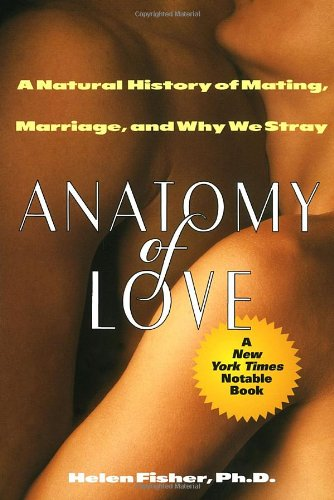 9780449908976: Anatomy of Love: A Natural History of Mating, Marriage, and Why We Stray