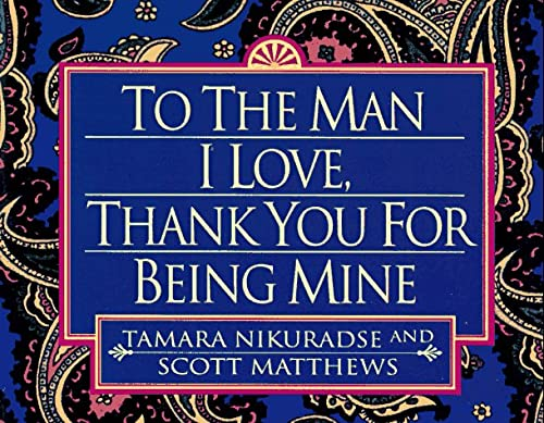 9780449909140: To the Man I Love, Thank You for Being Mine