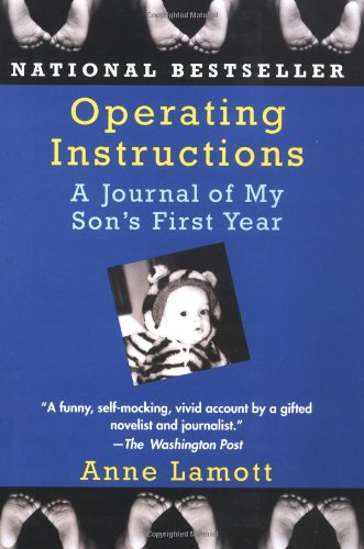 9780449909287: Operating Instructions: A Journal of My Son's First Year (Ballantine Reader's Circle)