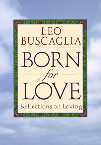 9780449909294: Born for Love: Reflections on Loving