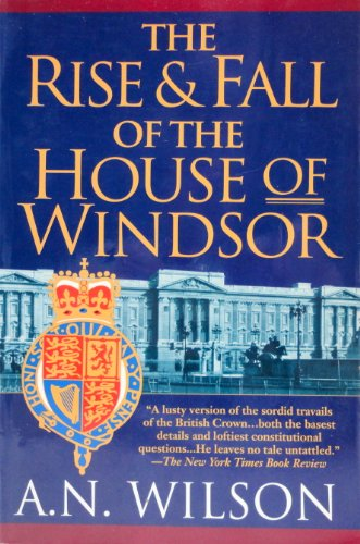 9780449909324: The Rise and Fall of the House of Windsor