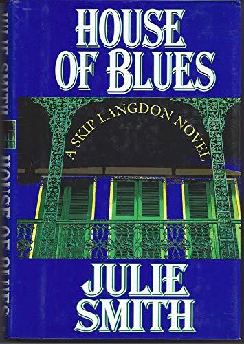 HOUSE OF BLUES: A Skip Langdon Novel (SIGNED): Smith, Julie