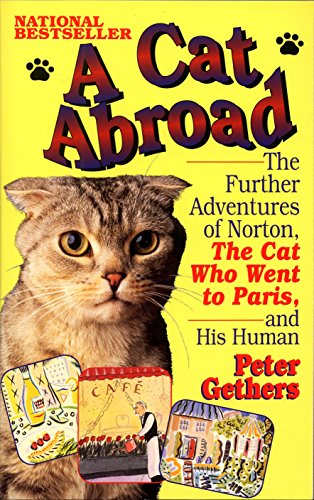 9780449909522: A Cat Abroad: The Further Adventures of Norton, the Cat Who Went to Paris, and His Human