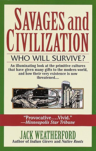 9780449909577: Savages and Civilization