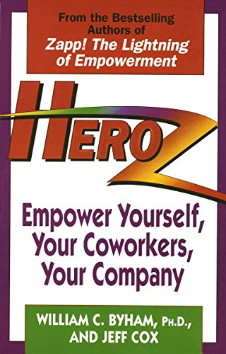 9780449909584: Heroz: Empower Yourself, Your Coworkers, Your Company