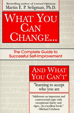 9780449909713: What You Can Change and What You Can't: The Complete Guide to Successful Self-Improvement Learning to Accept Who You Are (Fawcett Book)