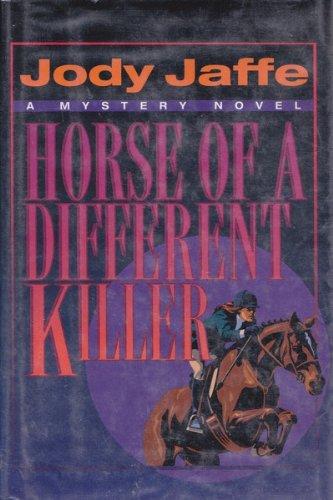 Horse of a Different Killer: Jaffe, Jody