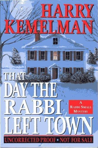That Day the Rabbi Left Town **Signed**: Kemelman, Harry