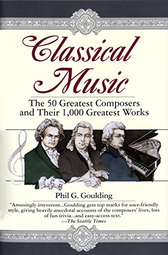 9780449910429: Classical Music: The 50 Greatest Composers and Their 1,000 Greatest Works