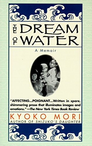 The Dream of Water: A Memoir: Kyoko Mori