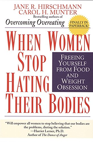 9780449910580: When Women Stop Hating Their Bodies: Freeing Yourself from Food and Weight Obsession
