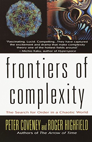 Frontiers of Complexity: The Search for Order in a Chaotic World (9780449910818) by Roger Highfield; Peter Coveney