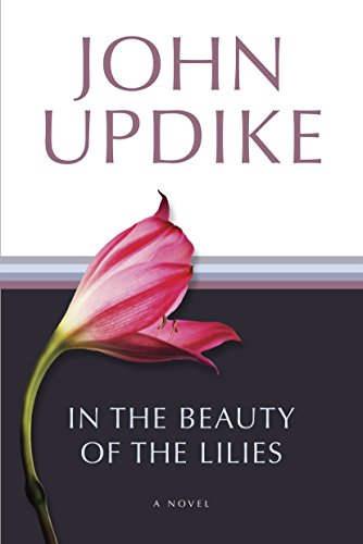 In the Beauty of the Lilies: A: Updike, John