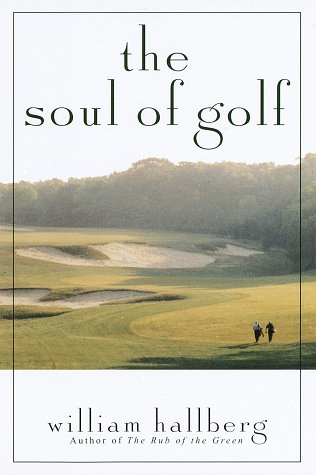 The Soul of Golf: Hallberg, William
